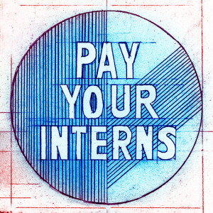 Pay Your Interns.